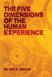 The Five Dimensions of the Human Experience by Eric C. Amberg