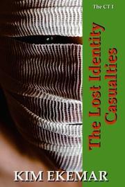THE LOST IDENTITY CASUALTIES by Kim Ekemar
