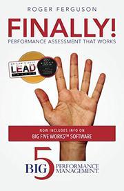 Finally! Performance Assessment That Works by Roger Ferguson