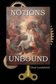 NOTIONS UNBOUND by Chad Landshield