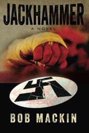 JACKHAMMER by Bob Mackin