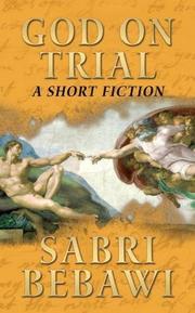 GOD ON TRIAL by Sabri Bebawi