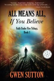 All Means All, If You Believe by Gwen Sutton