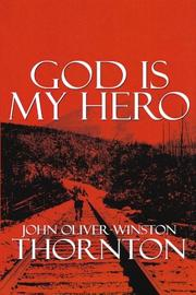 God Is My Hero by John Oliver-Winston Thornton