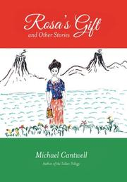 Rosa's Gift and Other Stories by Michael Cantwell
