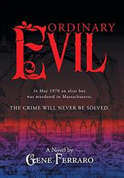 Ordinary Evil by Gene Ferraro