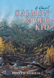 SALMON RIVER KID by Joseph Dorris