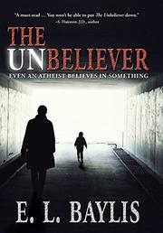 The Unbeliever by E. L. Baylis
