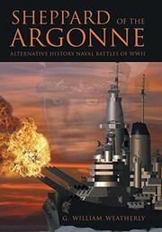 Sheppard of the Argonne by G. William Weatherly