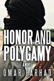 HONOR AND POLYGAMY by Omar Farhad