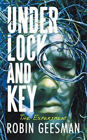 UNDER LOCK AND KEY by Robin Geesman