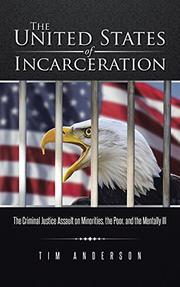 The United States of Incarceration by Tim Anderson