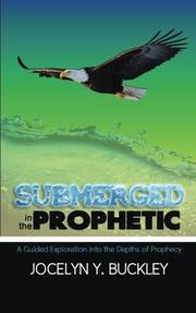 SUBMERGED IN THE PROPHETIC by Jocelyn Y. Buckley