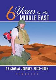 SIX YEARS IN THE MIDDLE EAST by Tenacity