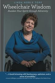 WHEELCHAIR WISDOM by Linda Noble Topf