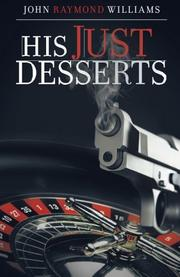 HIS JUST DESSERTS by John Raymond Williams