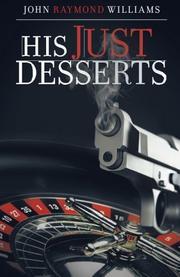 HIS JUST DESSERTS by John Raymond Williams