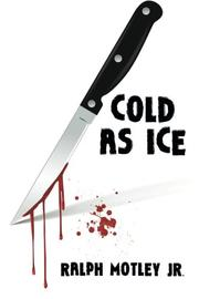 COLD AS ICE by Ralph Motley Jr.