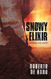 Snowy Elixir by Roberto de Haro