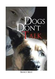 DOGS DON'T TALK by Nancy May