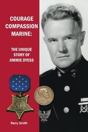 Courage, Compassion, Marine by Perry  Smith