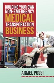 Building Your Own Non-Emergency Medical Transportation Business by Armel Possi