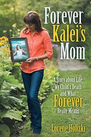 Forever Kalei's Mom by Lorene Holizki