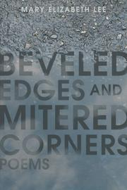 Beveled Edges and Mitered Corners by Mary Elizabeth Lee