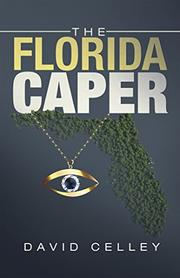 The Florida Caper by David Celley