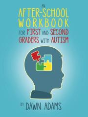 An After-School Workbook for First and Second Graders with Autism by Dawn Adams