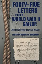 Forty-Five Letters from a World War II Sailor by Robert W. Bradshaw