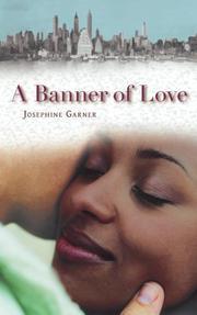 A Banner of Love by Josephine  Garner