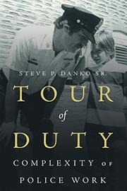 Tour of Duty by Steve P. Danko, Sr.