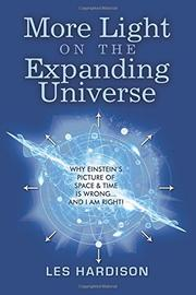 More Light on the Expanding Universe by Les Hardison