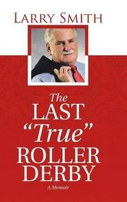 "The Last ""True"" Roller Derby by Larry Smith"