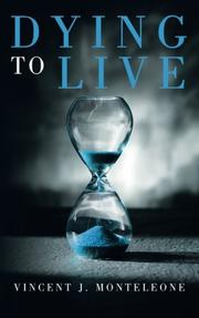 Dying to Live by Vincent J. Monteleone