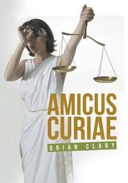 Amicus Curiae by Brian Clary