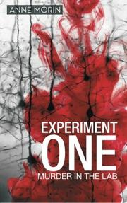 Experiment One: Murder in the Lab by Anne Morin