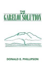 THE GARELOI SOLUTION by Donald E.  Phillipson
