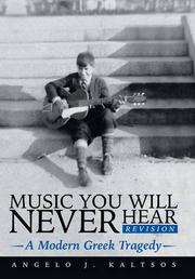 Music You Will Never Hear by Angelo J. Kaltsos