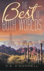 The Best of Both Worlds by C.A.  O'Donnell