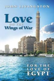Love on the Wings of War by John Livingston