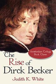 The Rise of Dirck Becker Cover