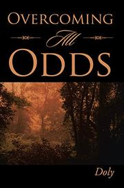 OVERCOMING ALL ODDS by Doly Doly