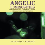 ANGELIC LUMINOSITIES by Angelique Patrice