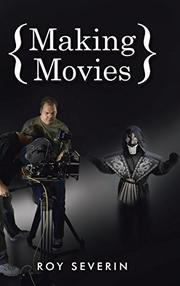 Making Movies by Roy Severin