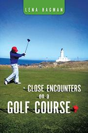 Close Encounters on a Golf Course by Lena Hagman