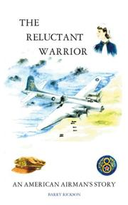 THE RELUCTANT WARRIOR by Barry Rickson