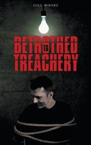 BETROTHED TO TREACHERY by Gill Moore