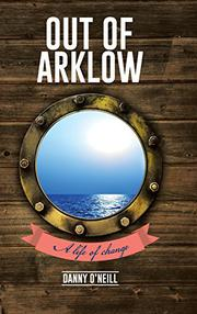 OUT OF ARKLOW by Danny O'Neill